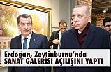 Erdoğan; Selahattin Kara'nın 'Sanatın İzinde Bir Yaşam' sergisini açtı