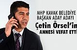 MHP'li Çetin Örsel'in Annesi Vefat Etti