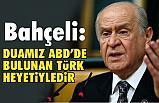 MHP Lideri Bahçeli, Bugün duamız ABD'de bulunan Türk heyetiyle birliktedir
