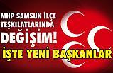 MHP'de İlkadım, Atakum, Canik İlçe Başkanları ve Yönetimleri Değişti