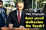 Samsun Valisi Osman Kaymak, Anıt şeref defterine Ne Yazdı?