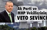 Ak Parti ve MHP Vekillerinin 'VETO' Sevinci