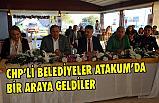 CHP'li Belediyeler Atakum'da Bir Araya Geldi