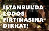 İstanbul'da Lodos Fırtınasına Dikkat
