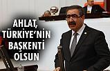 İyi Partili Oral; Ahlat Türkiye'nin Kültür Başkenti Olsun!