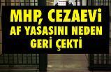 MHP, Cezaevi Af Yasasını Neden Geri Çekti?