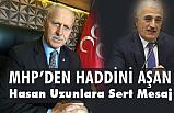 MHP'den Haddini Aşan Hasan Uzunlar'a Sert Mesaj