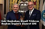 Binali Yıldırım Başkan Cengiz Ergün'ü Ziyaret Etti