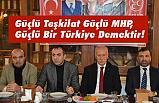 Güçlü Teşkilat Güçlü MHP, Güçlü Bir Türkiye Demektir!