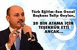 Türk Eğitim-Sen Genel Başkanı Talip Geylan, 20 Bin Atama İçin Teşekkür Etti Ancak...