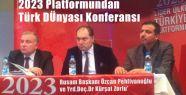 2023 Platformundan Türk DÜnyası Konferansı