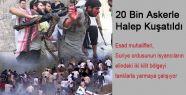 20 Bin Askerle Halep Kuşatıldı