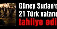 21 Türk vatandaşına tahliye...