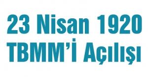 23 Nisan 1920- TBMM'İ Açılışı