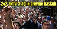 242 aktivist açlık grevine başladı