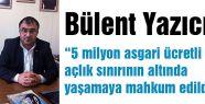 """""""5 milyon asgari ücretli açlık sınırının altında yaşamaya mahkum edildi"""""""