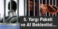 5. Yargı Paketi ve Af Beklentisi…