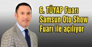 6. TÜYAP Fuarı Samsun Oto Show Fuarı ile Açılıyor