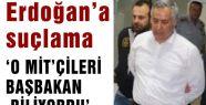 '7 ŞUBAT MİT KRİZİNDEN BAŞBAKAN HABERDARDI'