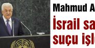 Abbas, İsrail savaş suçu işledi