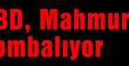 ABD, Mahmur'u bombalıyor