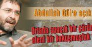 Abdullah Gül'e açık çağrı...