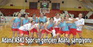 Adana ASKİ Spor'un gençleri Adana şampiyonu