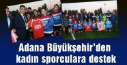 Adana Büyükşehir'den sporculara destek