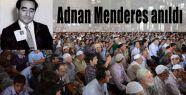 Adnan Menderes Kabri Başında Anıldı
