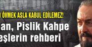 Adnan Oktar; Öcalan ve PKK'yı yerin dibine soktu