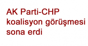 AK Parti-CHP koalisyon görüşmesi sona erdi