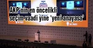 AK Parti'nin en öncelikli seçim vaadi yine 'yeni anayasa'