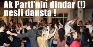 Ak Parti'nin dindar (!) nesli dansta !