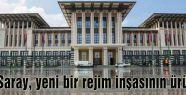 'Ak Saray, yeni bir rejim inşasının ürünü'