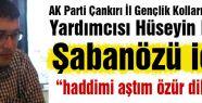 AKP Çankırı Gençlik Kolları Başkanı: Haddimi Aştım