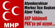 AKP hükümeti PKK'ya yol yol açıyor...