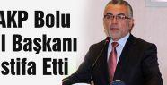 AKP İl Başkanı İstifa Etti