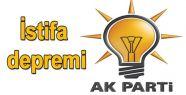 AKP'de istifa depremi