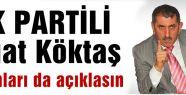 AKP'li Köktaş'ın Bunları Açıklaması Gerekmiyor mu?
