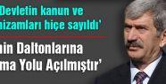 """""""AKP'nin Daltonlarına Aklanma Yolu Açılmıştır"""""""