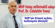 'AKP'nin Ermeni açılımı, teslimiyete dönüştü'