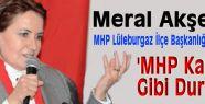Akşener: 'MHP Kale Gibi Duruyor'