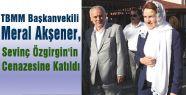Akşener, Sevinç Özgirgin'in Cenazesine Katıldı