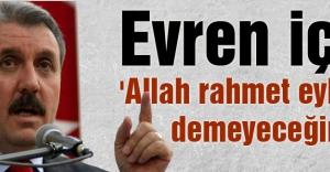 'Allah rahmet eylesin' demeyeceğim