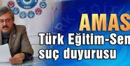 Amasya Türk Eğitim-Sen'den suç duyurusu