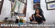 Ankara Kalesi, sanat etkinliğiyle şenlendi