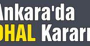 Ankara'da OHAL Kararı!