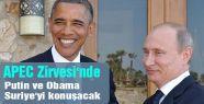 APEC 'te Putin ve Obama Suriye'yi konuşacak