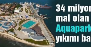Aquaparkın yıkımı başladı...