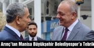 Arınç'tan Manisa Büyükşehir Belediyespor'a Tebrik